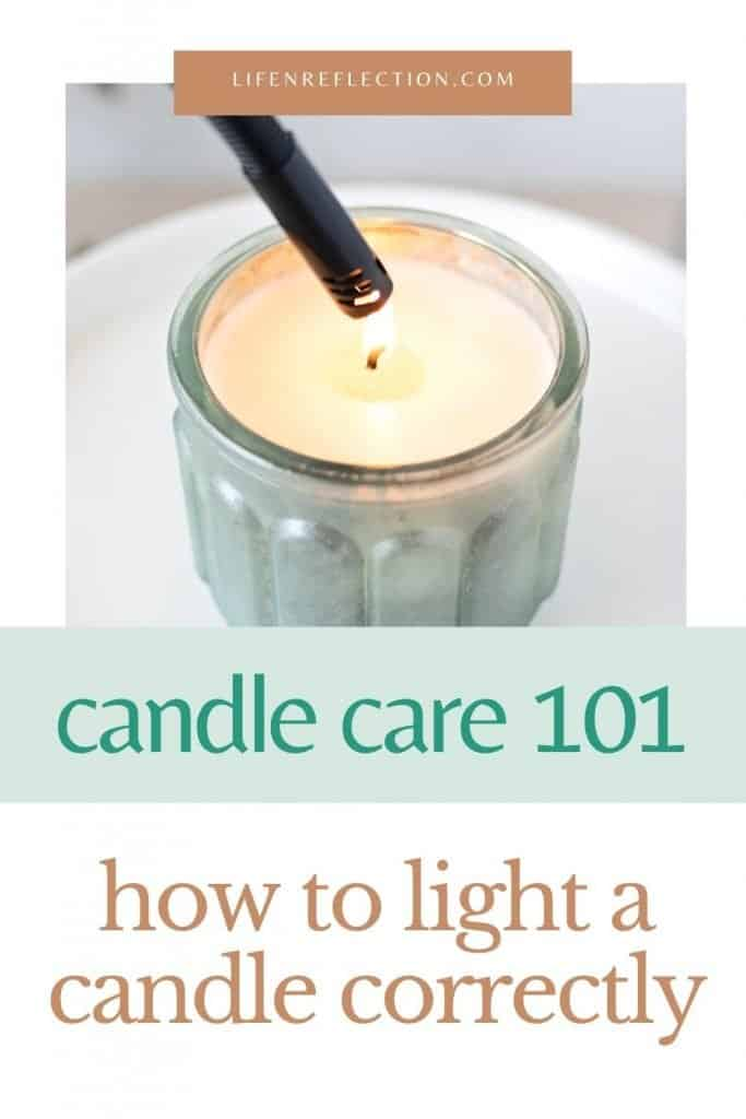 Candle care instructions for How to light a candle properly.