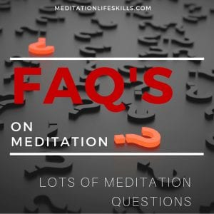 Frequently Asked Meditation Questions