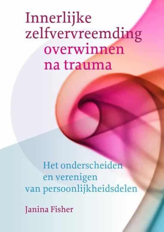 Boek Innerlijke zelfvervreemding overwinnen na trauma - Janina Fisher
