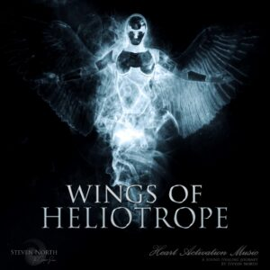 Wings of Heliotrope - Steven North - Heart Activation Music