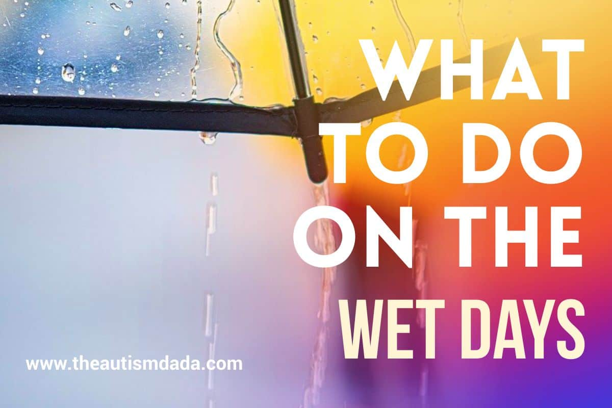 What To Do On The Wet Days