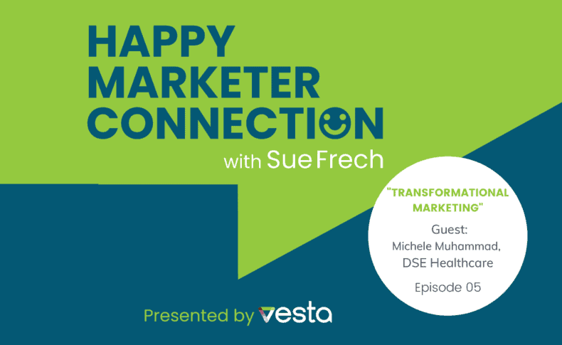 """Happy Marketer Connection Ep. 5: Michele Muhammad, DSE Healthcare on """"Transformational Marketing"""""""