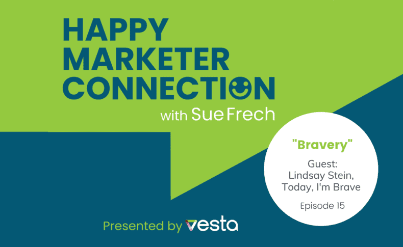 """Happy Marketer Connection Ep. 15: Lindsay Stein, Today I'm Brave on """"Bravery"""""""