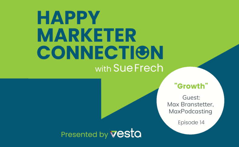 """Happy Marketer Connection Ep. 14: Max Branstetter, MaxPodcasting on """"Growth"""""""