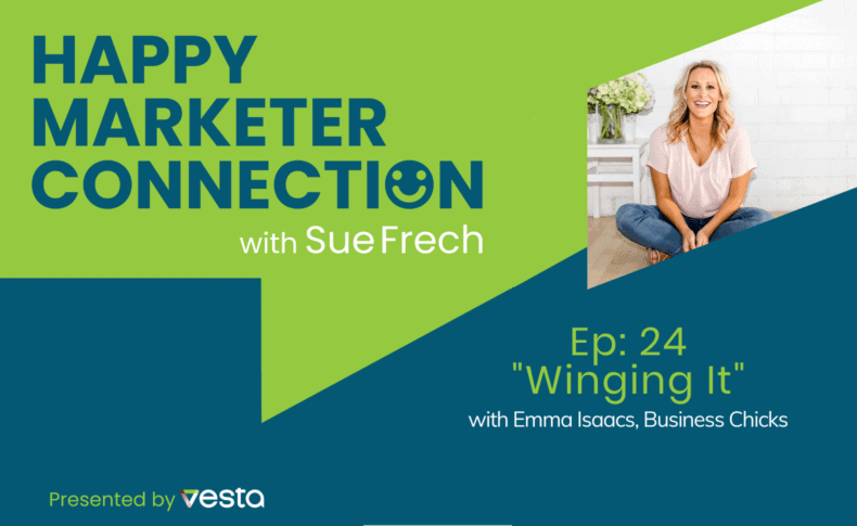 """Happy Marketer Connection Ep. 24: Emma Isaacs of Business Chicks on """"Winging It"""""""