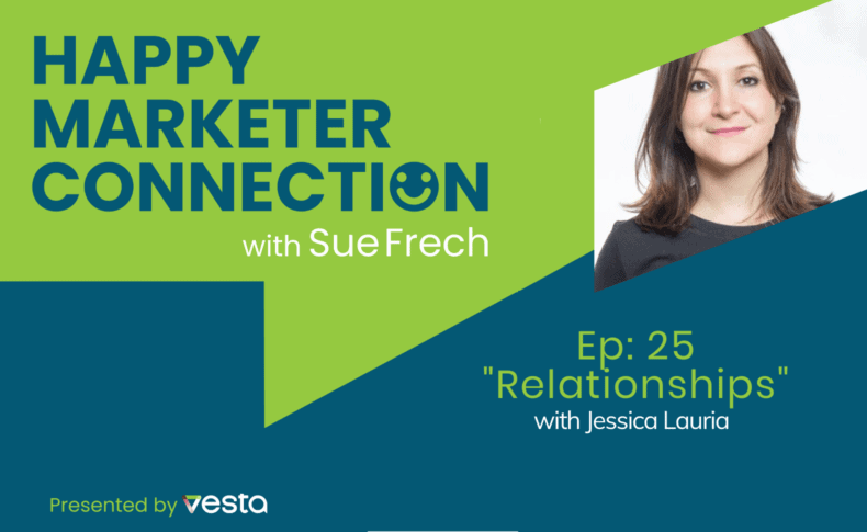 """Happy Marketer Connection Ep. 25: Jessica Lauria on """"Relationships"""""""