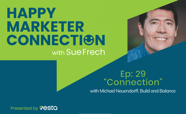 """Happy Marketer Connection Ep. 29: Michael Neuendorff of Build and Balance on """"Connection"""""""