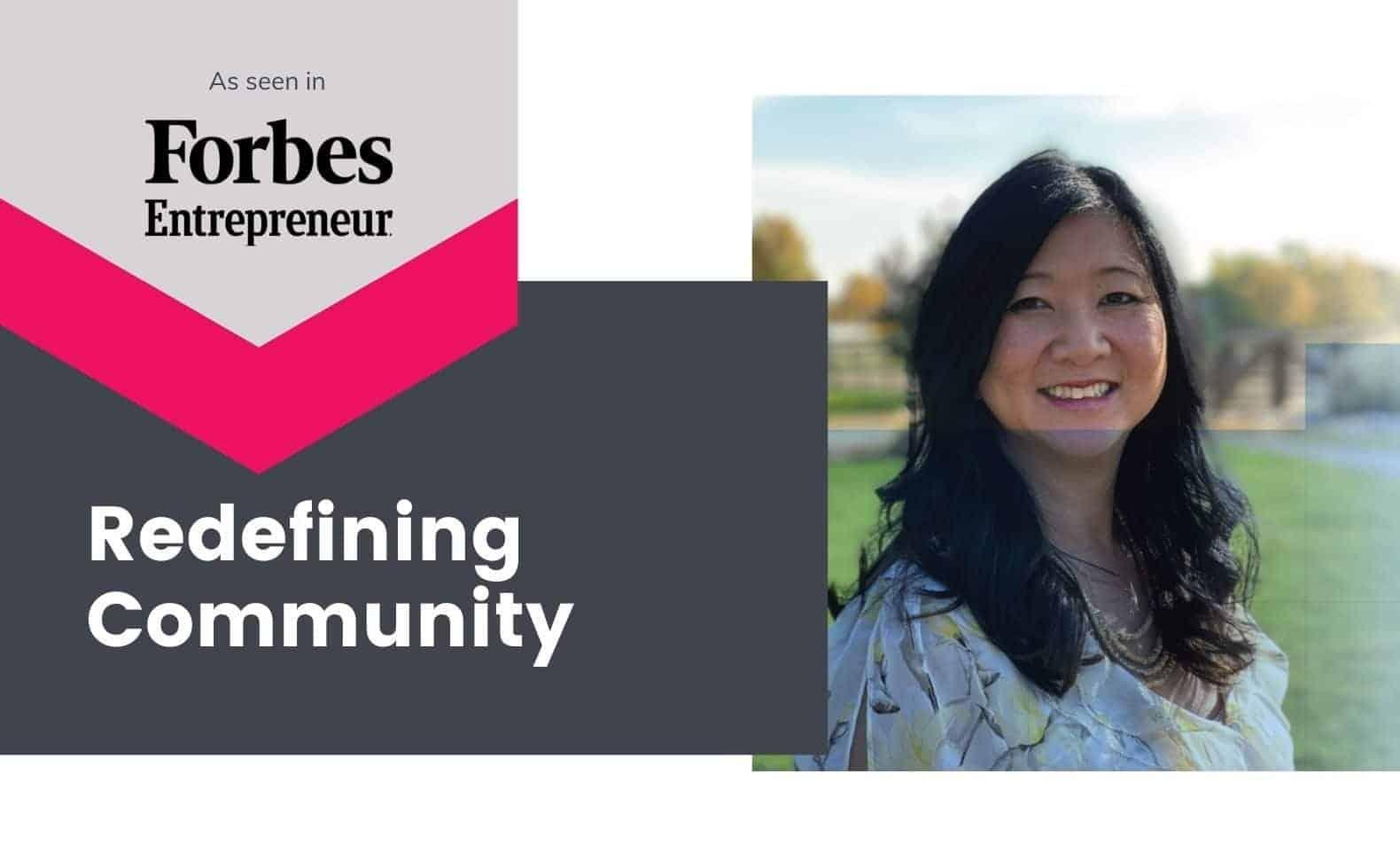 As seen in Forbes & Entrepreneur: Redefining Community