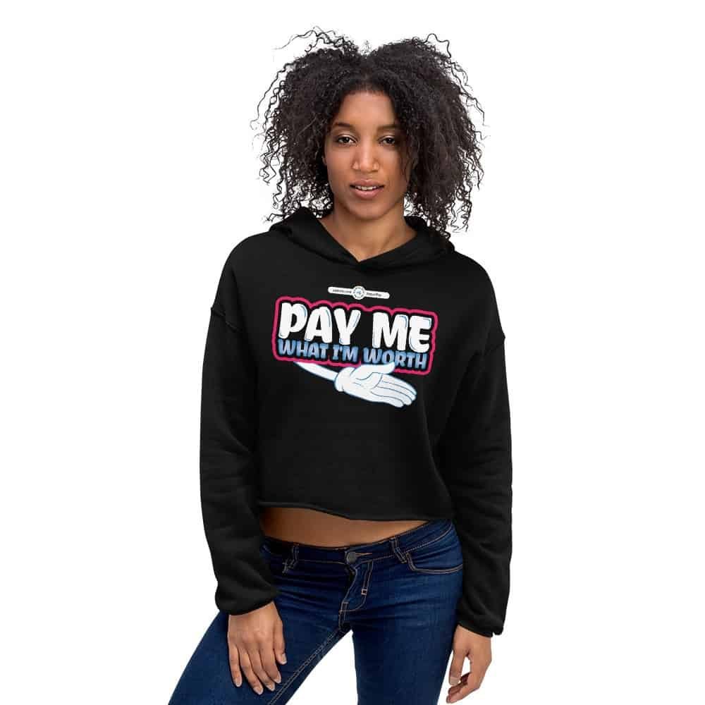 Pay Me What I'm Worth Cropped Hoodie