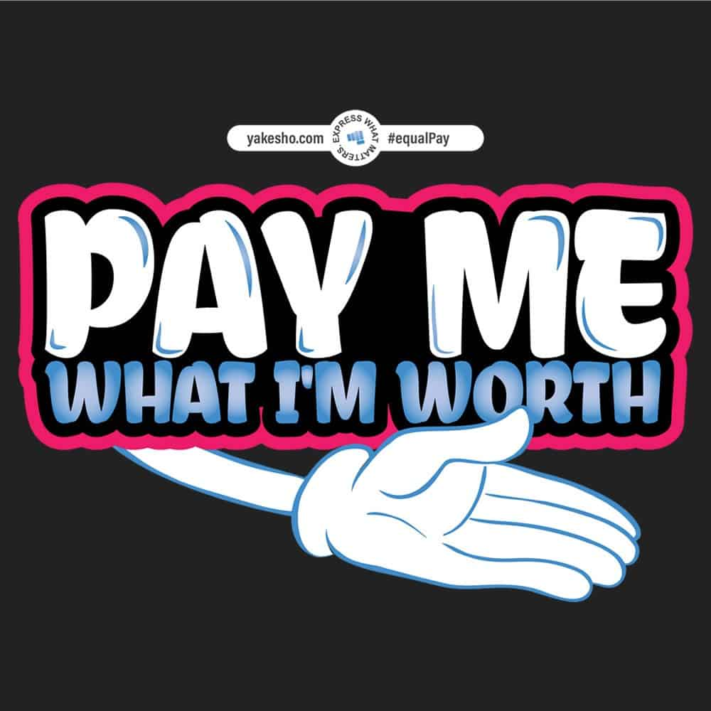 Pay Me What I'm Worth Design