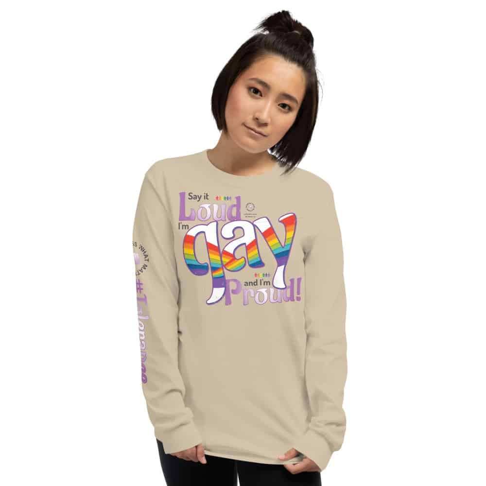 Say it Loud I'm Gay and I'm Proud long sleeve tee