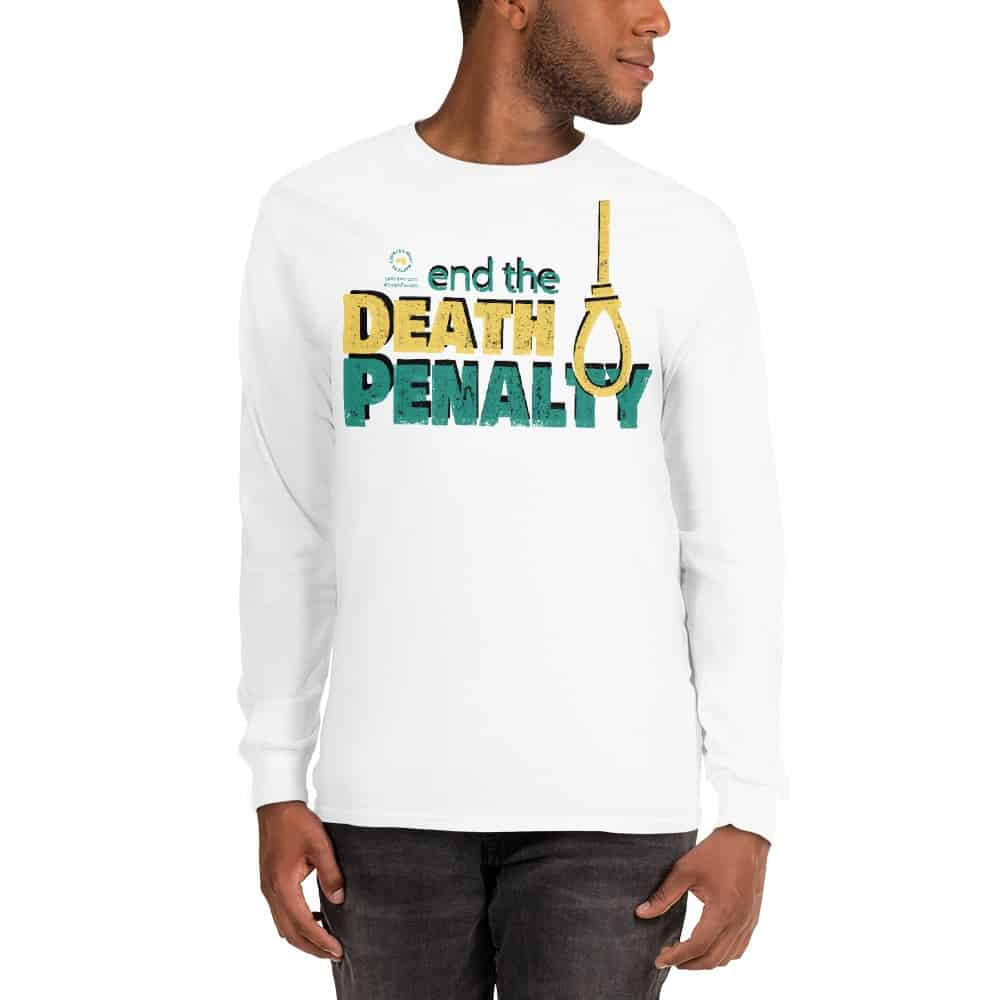 End the Death Penalty Unisex Long Sleeve T-Shirt