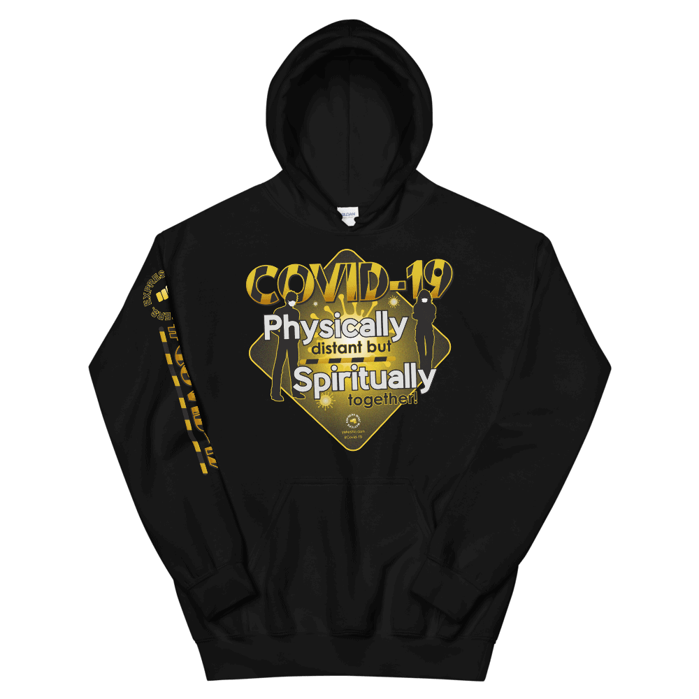 Covid 19 Physically Distant But Spiritually Together Unisex Hoodie