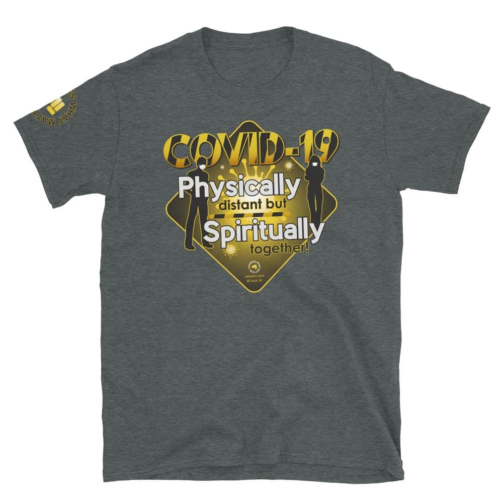 Covid-19 Physically Distant but Spiritually Together Unisex Short Sleeve T-Shirt