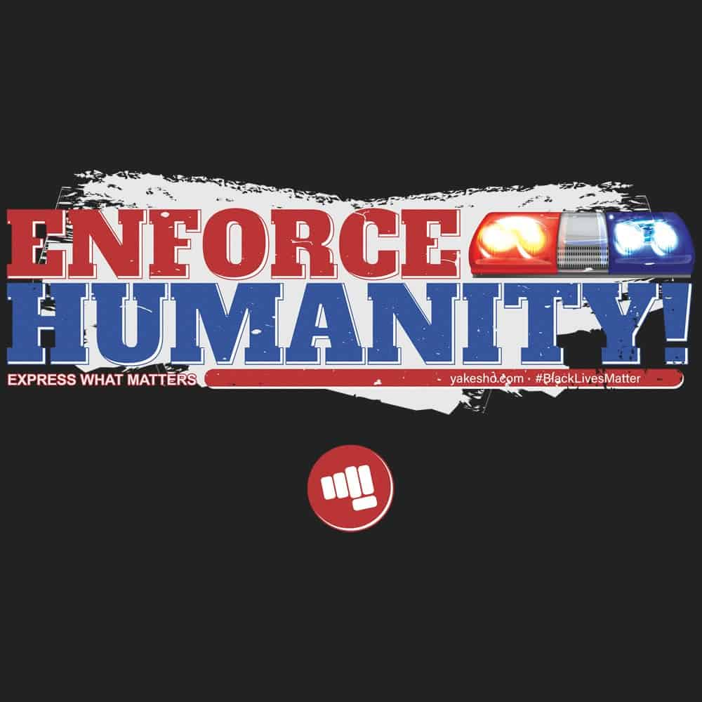 Enforce Humanity Design