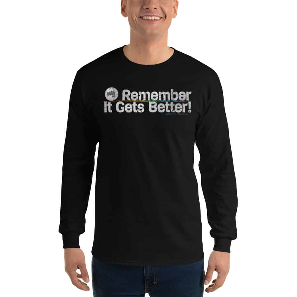 Remember It Gets Better Unisex Long Sleeve T-Shirt