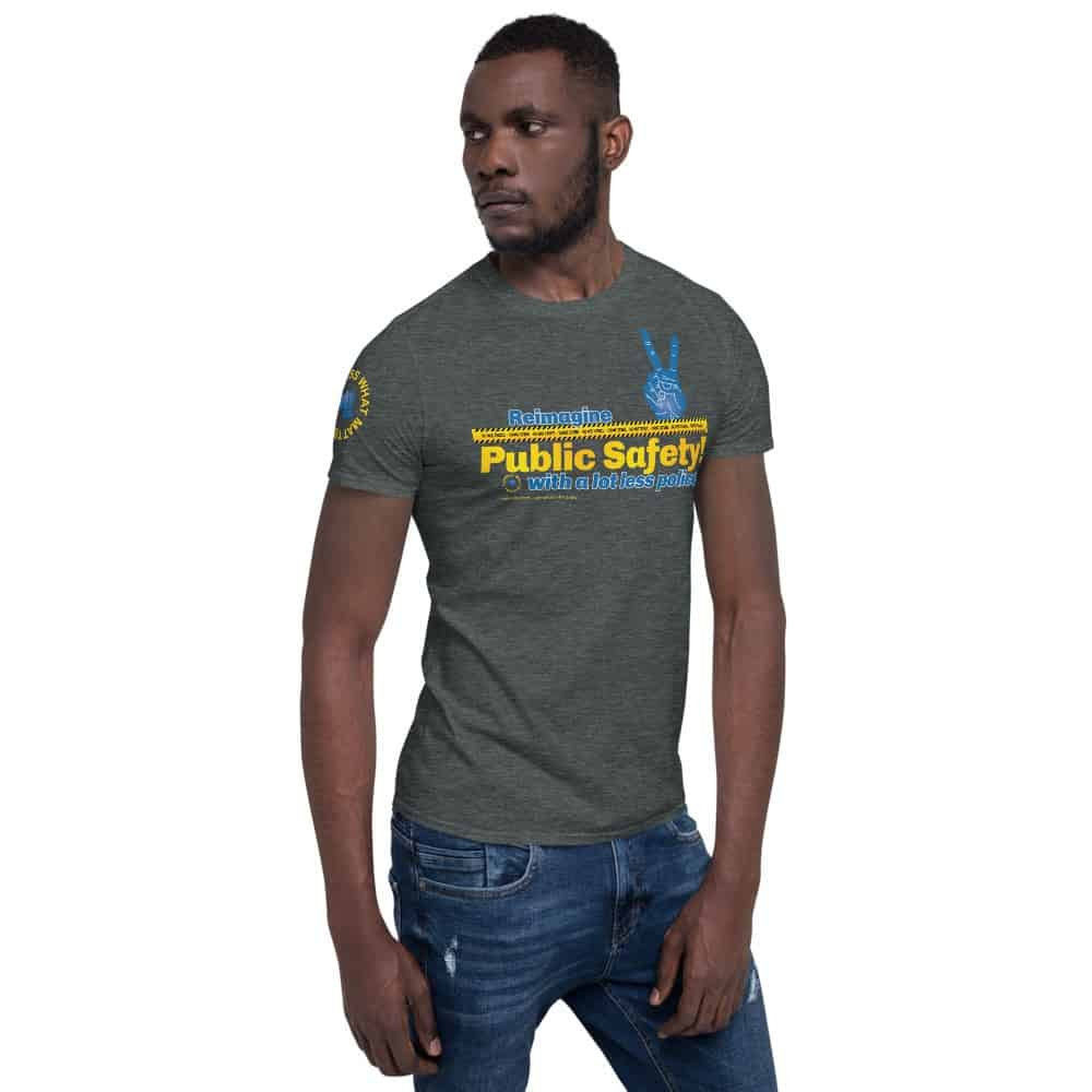 Reimagine Public Safety! With A Lot Less Police Unisex Short Sleeve T-Shirt