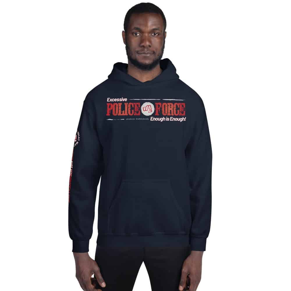Excessive Police Force Enough is Enough! Unisex Hoodie