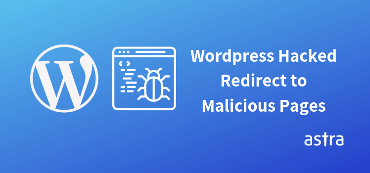 WordPress Hacked Redirect? Fixing Malicious Redirects in WordPress