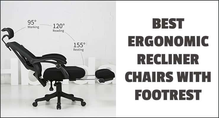 Best Ergonomic Reclining Office Chairs With Footrest Leg Support