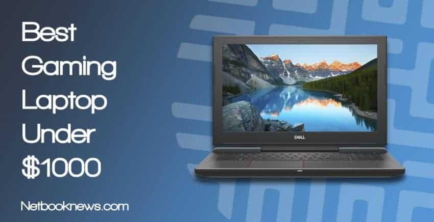 8 Best Gaming Laptops Under 1000 Of 2020