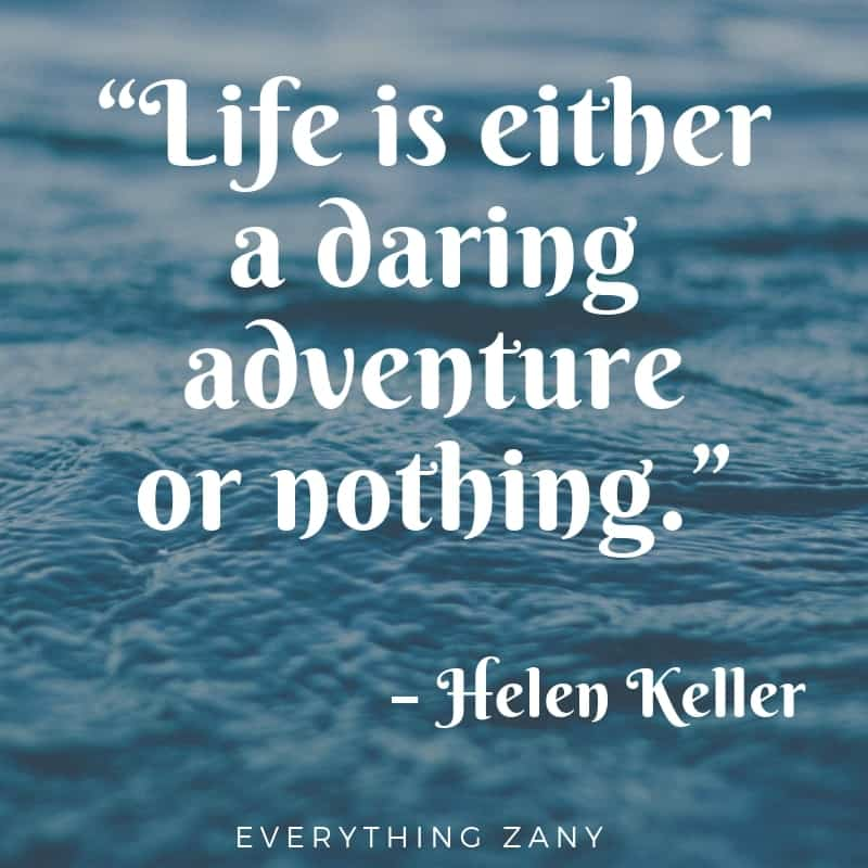 Travel Quotes Life is either a daring adventure or nothing – Helen Keller