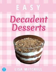 12 Easy Decadent Desserts eBook