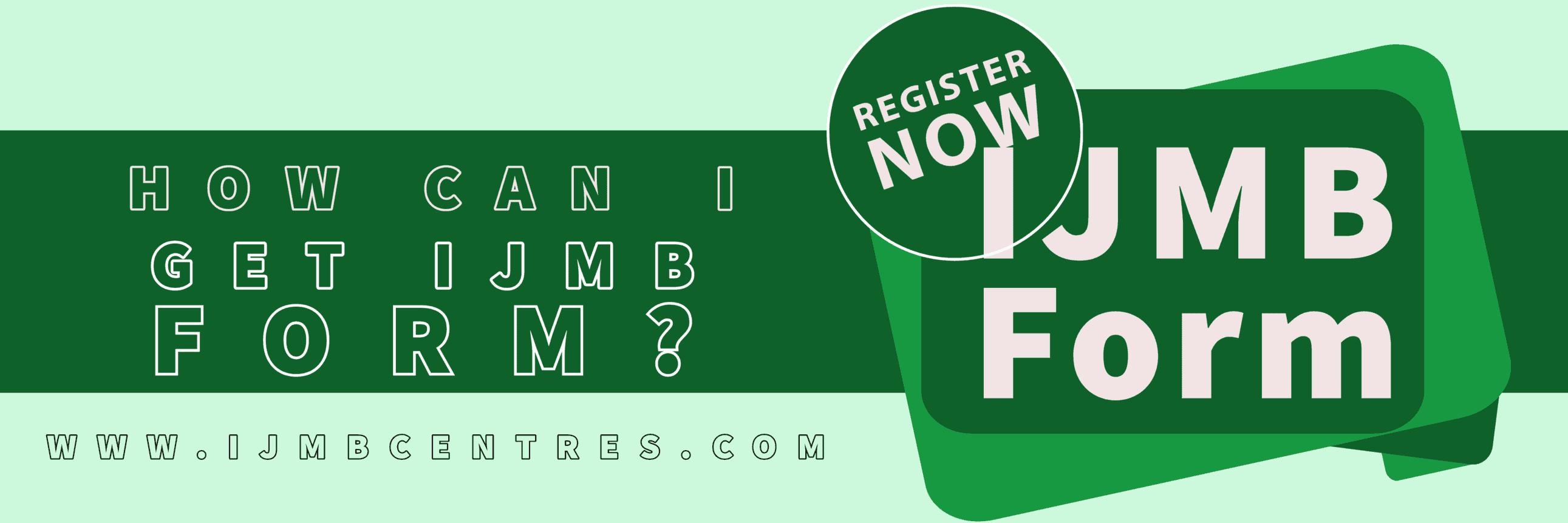 How Can I Get IJMB Form