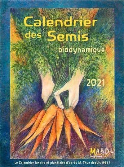 Calendrier Des Semis Biodynamique 2021 Calendrier des semis 2021: biodynamique   Librairie Bien être