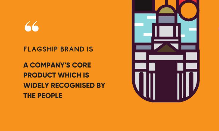 make a flagship brand