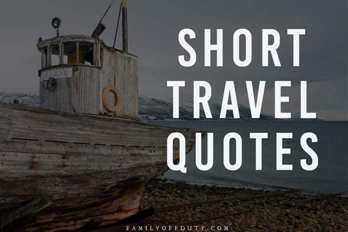 Best Short Travel Quotes 30 Powerful Short Quotes About