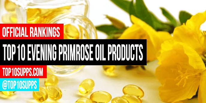 Best Evening Primrose Supplements - Top 10 Brands Reviewed