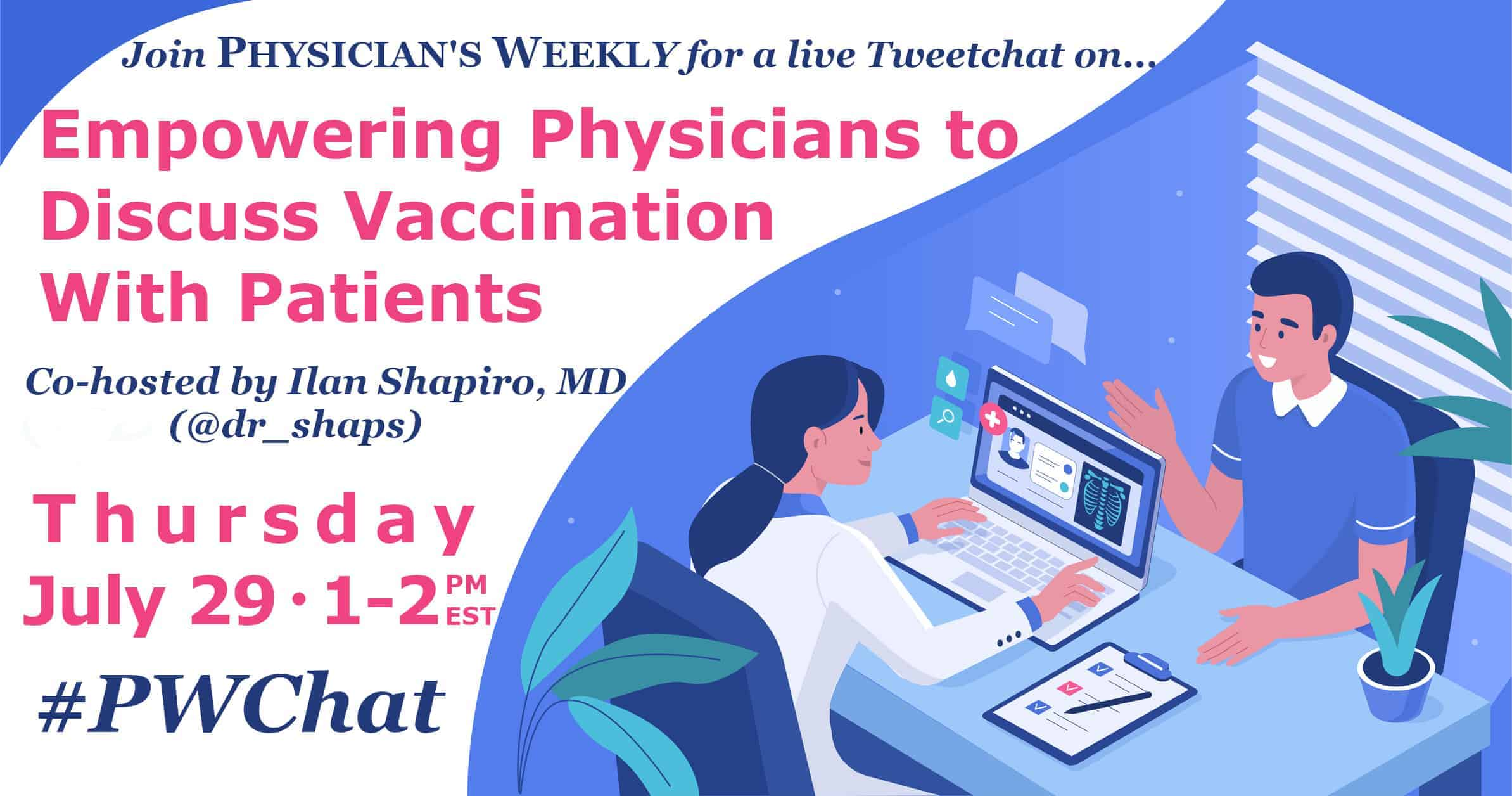 #PWChat Recap: Empowering Physicians to Discuss Vaccination With Patients